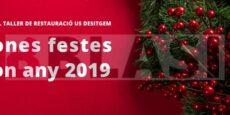 Des del taller de restauració us desitgem bones festes i bon 2019!