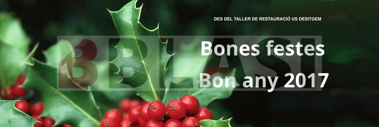 Des del taller BBlasi us desitgem bones festes i bona anu 2017!