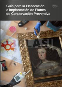 Guía para la elaboración e implementación de Planes de Conservación Preventiva